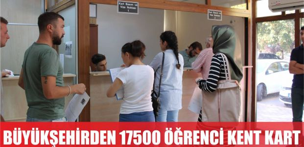 17 bin 500 adet yeni öğrenci kent kartı