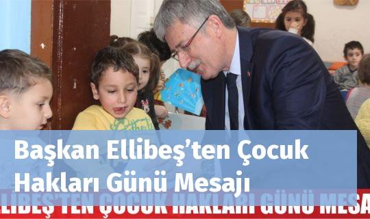 Başkan Ellibeş'ten Çocuk Hakları Günü Mesajı