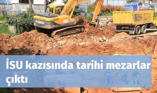 İSU kazısında tarihi mezarlar çıktı