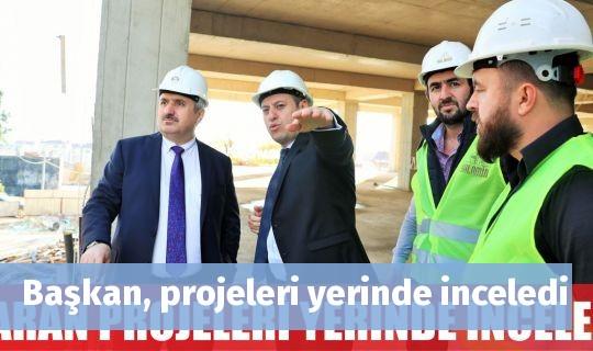 Başkan, projeleri yerinde inceledi