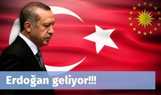 Erdoğan geliyor!!!