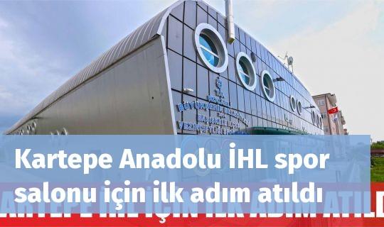 Kartepe Anadolu İHL spor salonu için ilk adım atıldı