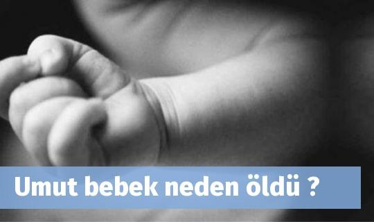 Umut bebek neden öldü ?