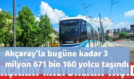 Akçaray'la bugüne kadar3 milyon 671 bin 160 yolcu taşındı