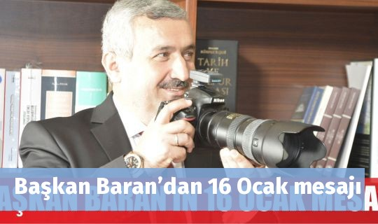 Başkan Baran'dan16 Ocak mesajı
