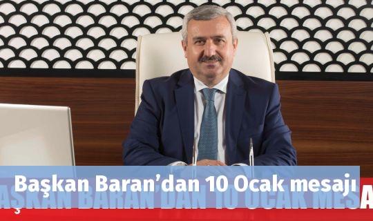 Başkan Baran'dan 10 Ocak mesajı