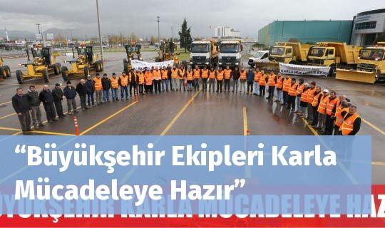 """""""Büyükşehir Ekipleri Karla Mücadeleye Hazır"""""""