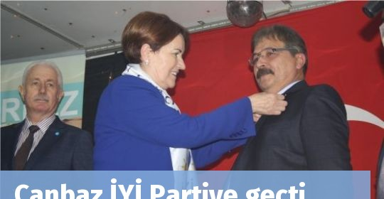 Canbaz İYİ Partiye geçti