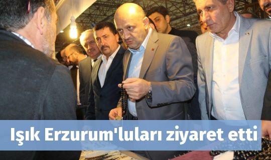 Işık Erzurum'luları ziyaret etti