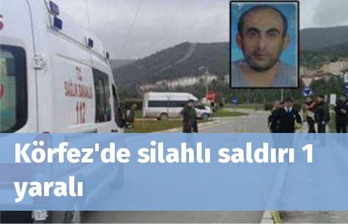 Körfez'de silahlı saldırı 1 yaralı