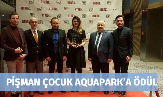 PİŞMAN ÇOCUK AQUAPARK'A ÖDÜL