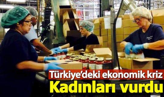 Türkiye'deki ekonomik kriz kadın istihdamını vurdu