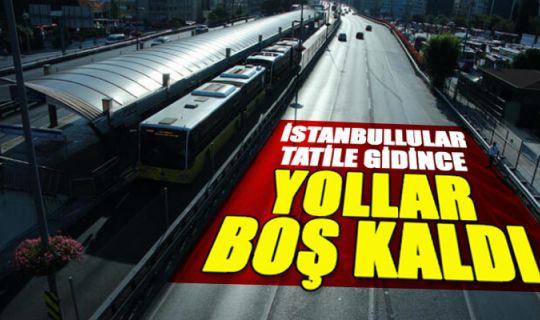 İstanbul yolları bayram öncesi boş kaldı