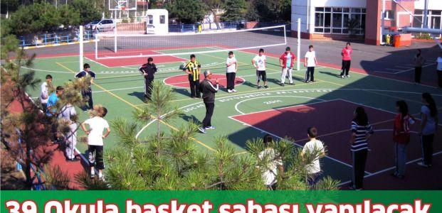 39 okula basket sahası yapılacak