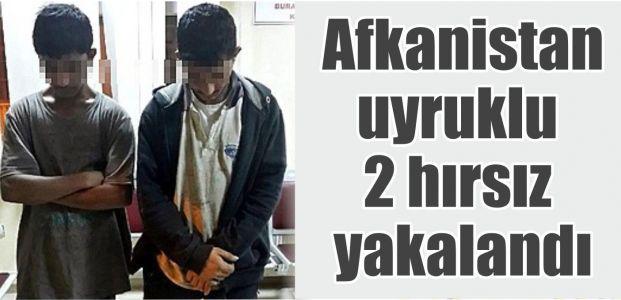Afganistan uyruklu 2 hırsız yakalandı