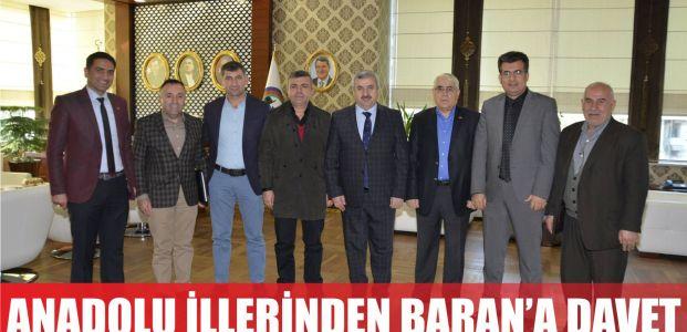 Anadolu İlleri'nden Başkan Baran'a davet