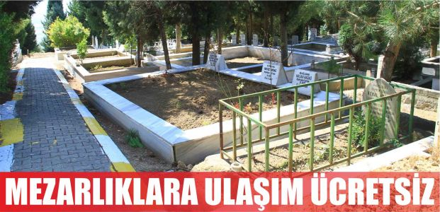 Arefe ve bayramda mezarlıklara ücretsiz ulaşım