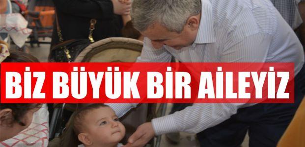 """Başkan Baran """"Biz Büyük Bir Aileyiz"""""""