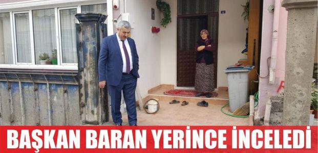 Başkan Baran, yerinde inceledi