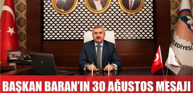 Başkan Baran'dan 30 Ağustos Zafer Bayramı Mesajı