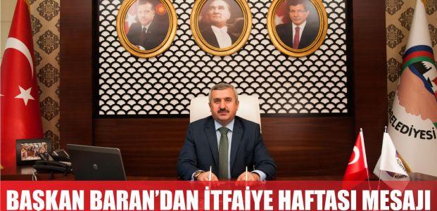Başkan Baran'dan İtfaiye Haftası Mesajı