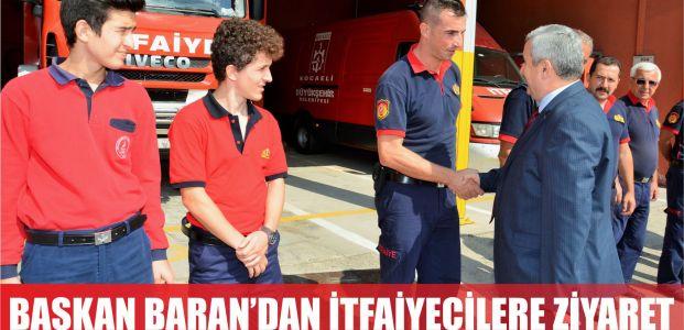 Başkan Baran'dan İtfaiyecilere Ziyaret