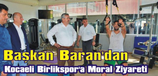 Başkan Baran'dan Kocaeli Birlikspor'a Moral Ziyareti