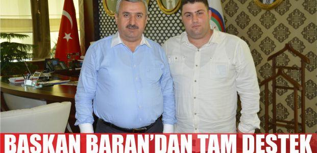 Başkan Baran'dan Tam Destek