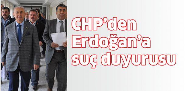 CHP'den Erdoğan'a suç duyurusu