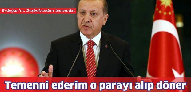 Erdoğan: Temenni ederim ki 3 milyar euroyu alarak döner