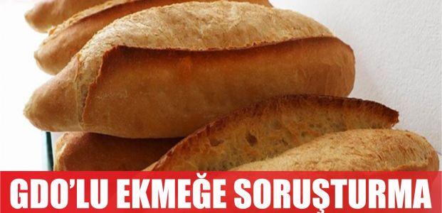 GDO'lu ekmeğe soruşturma
