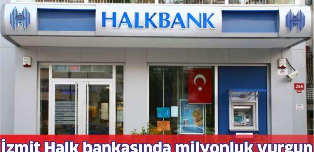 Halk Bankasında 3,5 milyonluk vurgun