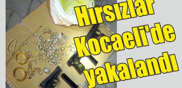 Hırsızlar Kocaeli'de yakalandı