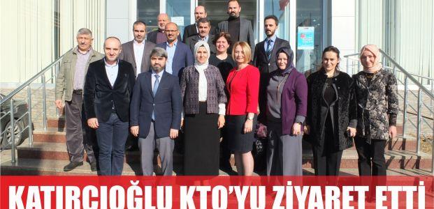 Katırcıoğlu'ndan KTO'ya ziyaret