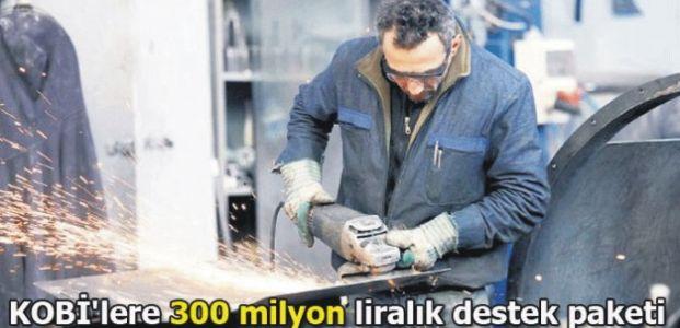 KOBİ'lere 300 milyon liralık destek paketi