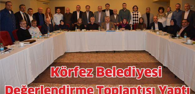 Körfez Belediyesi Değerlendirme Toplantısı Yaptı