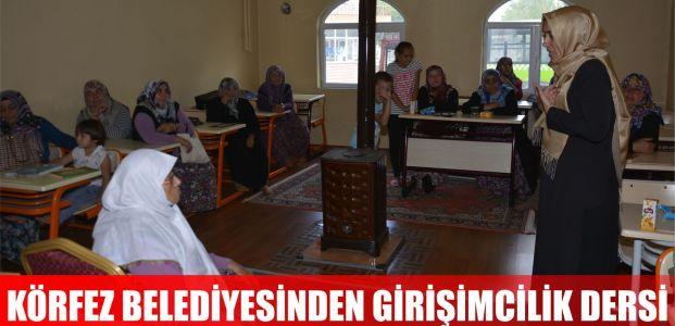 """Körfez Belediyesi'nden Kadınlara """"Girişimcilik Eğitimi"""""""