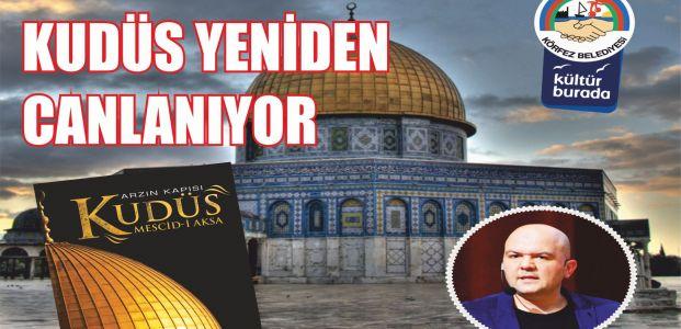 """""""Körfez'de Kudüs Yeniden Canlanıyor"""""""