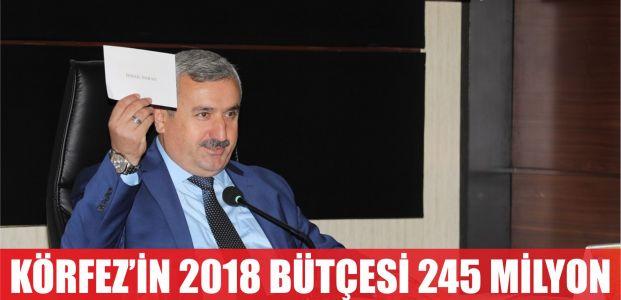 Körfez'in 2018 bütçesi 245 MİLYON LİRA