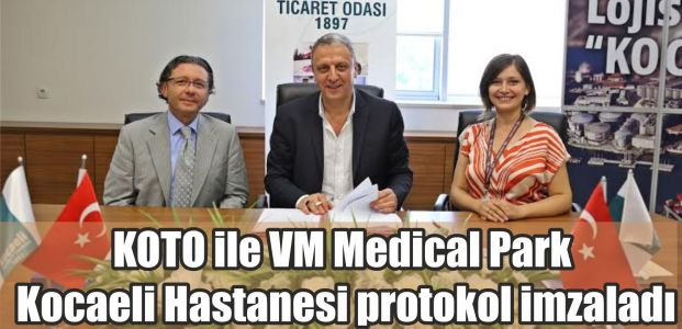 KOTO ile VM Medical Park Kocaeli Hastanesi protokol imzaladı