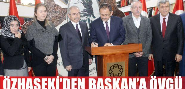 Özhaseki'den başkana övgü