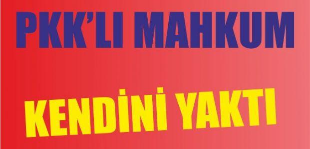 PKK'lı mahkum yanarak intihar etti