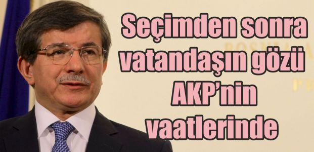 Seçimden sonra vatandaşın gözü AKP'nin vaatlerinde
