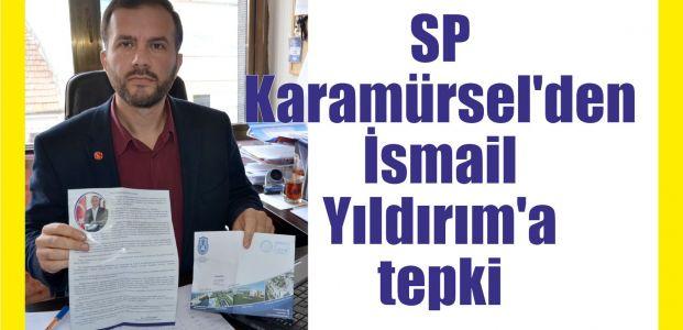 SP Karamürsel'den İsmail Yıldırım'a tepki