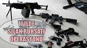 11 ilde silah ruhsatı operasyonu