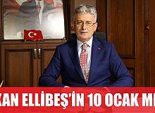 Başkan Ellibeş'in 10 Ocak mesajı
