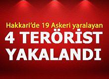 19 Askeri yaralayan teröristler yakalandı