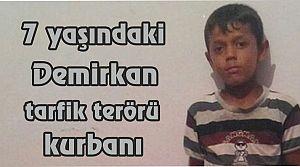 7 yaşındaki Demirkan tarfik terörü kurbanı