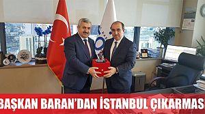 Başkan Baran'dan İstanbul Çıkarması