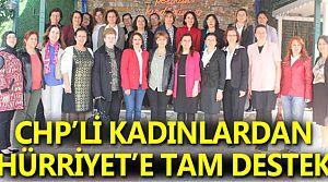 CHP'li Kadınlardan Hürriyet'e Tam Destek